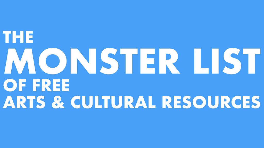 Guild Hall Museum: The MONSTER LIST of FREE Arts & Cultural Resources